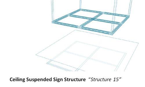 """Ceiling Suspended Sign Structure  """"Structure 15"""""""