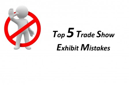 Top 5 Trade Show Exhibit Mistakes