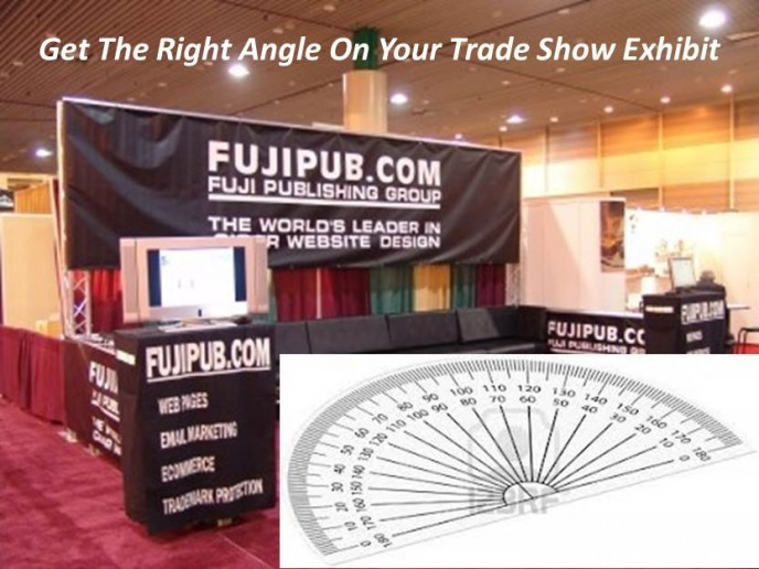 Getting the Right Angles For Your Trade Show Booth Exhibit