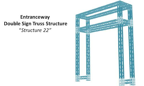 Entranceway Double Sign Truss Structure Structure 22